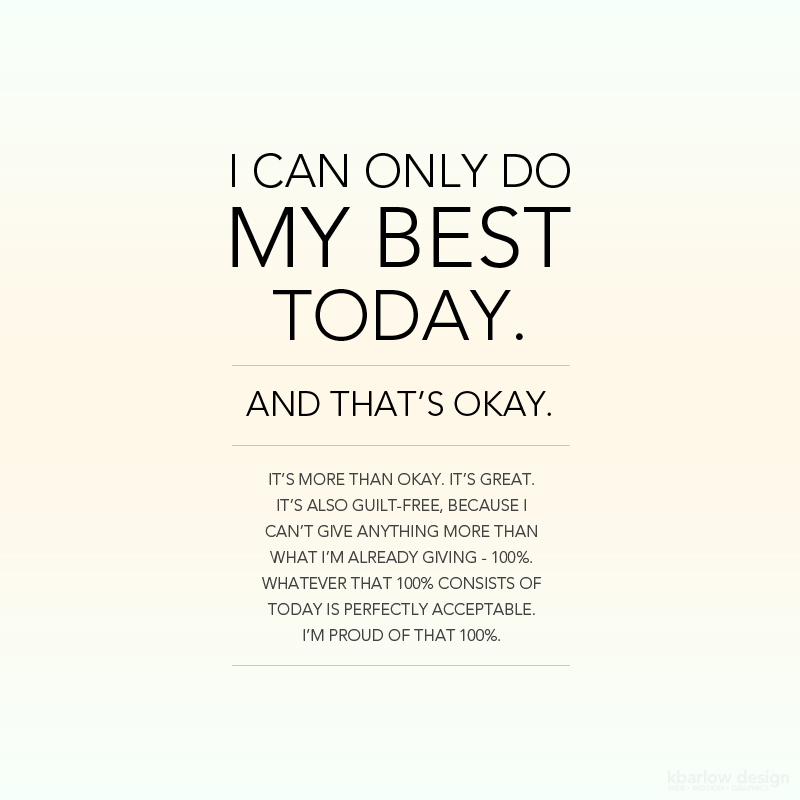 I can only do my best today. (kbarlowdesign)