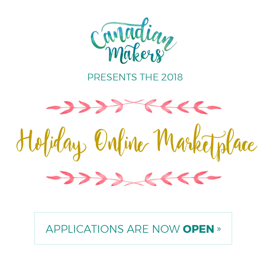 Canadian Makers 2018 Holiday Online Marketplace